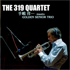 手嶋祥一 meets GOLDEN SENIOR TRIO THE 319 QUARTET